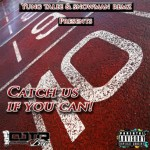 Yung Talee &amp; Snowman Remz &#8211; Catch Us If You Can 