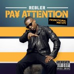 Rebler &#8211; Pay Attention Mixtape