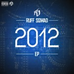 RuffSqwad &#8211; 2012 EP