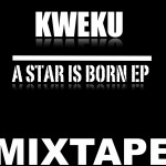 Kweku – A Star Is Born Ep