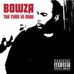 Bowza – The Time is Now