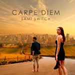 Sami Switch – Carpediem
