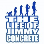 Jimmy Concrete – The Life Of Jimmy Concrete
