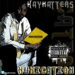 KayMatters – Nunication