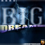 Kerz – Big Dreams
