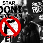 F.Star – Don't Give An F (E.P)