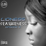 Lioness – FeatureNess (Episode 2)