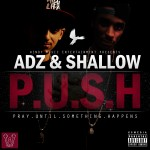ARD ADZ &amp; SHO SHALLOW &#8211; PRAY UNTIL SOMETHING HAPPENS (P.U.S.H)