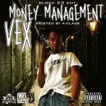 Vex – Money Management