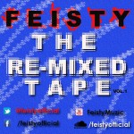 Feisty – The Re-Mixed Tape