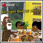 DJ Larizzle – Straight Out Of Africa Vol. 2