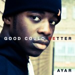 Ayar – Good Could Be Better