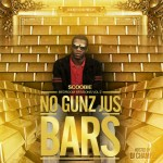 Scoobie – No Gunz Jus Bars