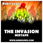 Bobii Lewis – The Invasion Mixtape