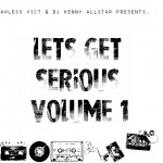 Flawless Victory – Lets Get Serious Volume 1 (Mixed By DJ Kenny Allstar)