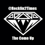 Recklin – The Come Up