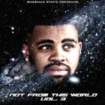 Bossman Static – Not From This World Vol.3