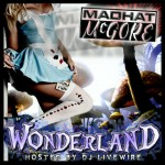 Madhat McGore – Wonderland (Hosted By Dj LiveWire)