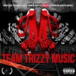 Team Trizzy &#8211; Team Trizzy Music Vol.1 (Hosted By Dice) 