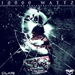 10000Wattz &#8211; Deaf Ears