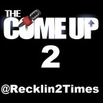 Recklin &#8211; The Come Up 2