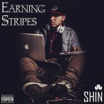 Shin – Earning Stripes EP