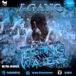 J Gang – Testing The Waters Vol.1 (Hosted By Mykal Million)
