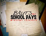 Bruts &#8211; School Days Vol.7