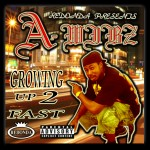 A Wibz &#8211; Growing Up 2 Fast