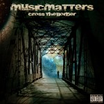 Music Matters – Cross The Border