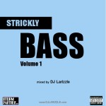 DJ Larizzle – Strickly Bass Vol. 1