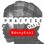 Dosy Kosi &#8211; PRACTISE Vol.1