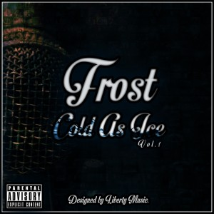 Frost - Cold As Ice Mixtape Vol. 1 Mixtape Front Cover