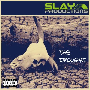 SlayProducts - #TheDrought coverfront