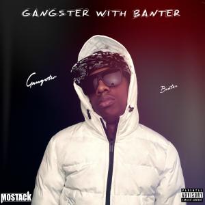 MoStack - Gangster With Banter.jpg