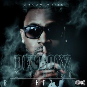 Shaun White - DELBOYZ MUSIC EP1 Front Cover