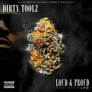 Dirty Toolz - Loud & Proud Mixtape Front